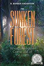 The Sunken Forest: Where the Forest Came out of the Earth