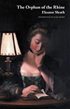 The Orphan of the Rhine (Jane Austen Northanger Abbey Horrid Novels)