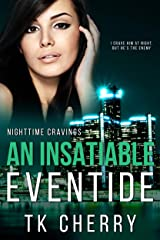 An Insatiable Eventide (Nighttime Cravings Book 3) Kindle Edition