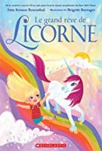 Le Grand R?ve de Licorne (French Edition)