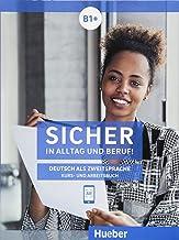 Sicher in Alltag und Beruf: Kurs- und Arbeitsbuch B1+