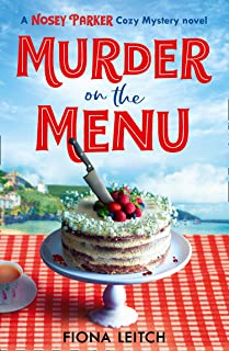 Murder on the Menu: The first in a gripping new cozy mystery series (A Nosey Parker Cozy Mystery, Book 1)