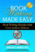 Book Writing Made Easy: Book Writing Mistakes that Cost Authors Millions (Authors, Writing Strategies, Write a Book, Writers)