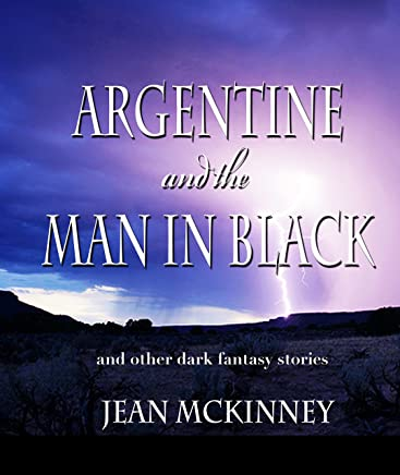 Argentine and the Man in Black: And Other Dark Fantasy Stories