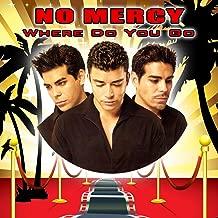 Best no mercy where do you go mp3 Reviews