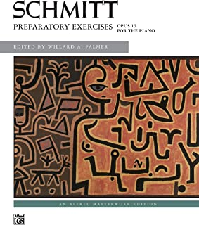 Schmitt -- Preparatory Exercises, Op. 16 (Alfred Masterwork Edition)