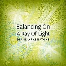 Balancing on a Ray of Light