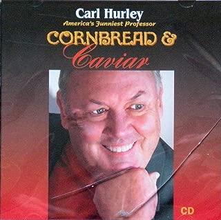 Carl Hurley: America's Funniest Professor   Cornbread & Caviar [Stand Up Comedian on Audio CD]