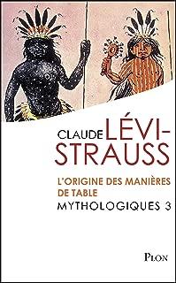 Mythologiques 3 : L'origine des manières de table (French Edition)