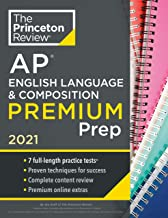 Princeton Review AP English Language and Composition Premium Prep, 2021: 7 Practice Tests + Complete Content Review + Stra...