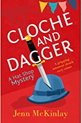 Cloche and Dagger: A fun and gripping cozy mystery (Hat Shop Mystery Book 1) Kindle Edition