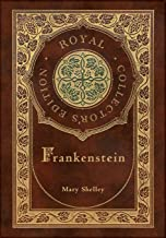 Frankenstein (Royal Collector's Edition) (Case Laminate Hardcover with Jacket)