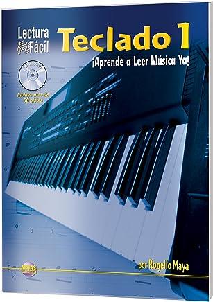 Lectura Fácil -- Teclado, Vol 1: Aprende a Leer Música Ya! (