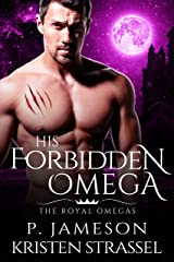 His Forbidden Omega (The Royal Omegas Book 1) Kindle Edition