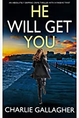 HE WILL GET YOU an absolutely gripping crime thriller with a massive twist (Detective Maddie Ives Book 5) Kindle Edition