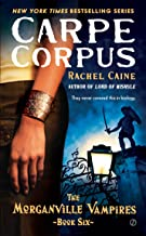 Carpe Corpus: The Morganville Vampires, Book 6