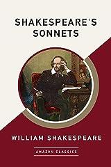 Shakespeare's Sonnets (AmazonClassics Edition) (English Edition) eBook Kindle