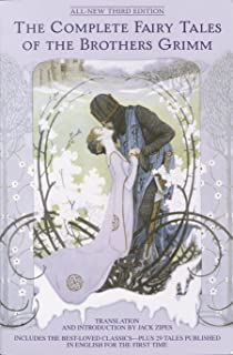 The Complete Fairy Tales of the Brothers Grimm All-New Third Edition