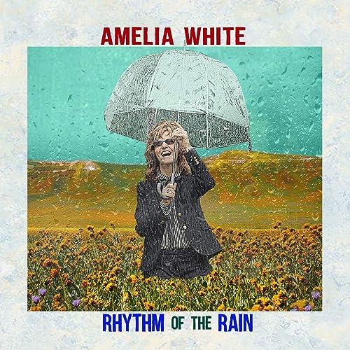Amelia White – Rhythm of the Rain (cover art)