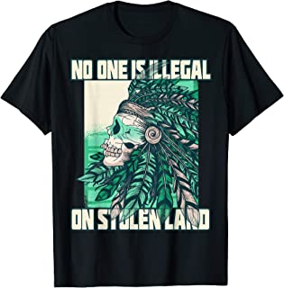 No-One Is Illegal On Stolen Land Native American T-Shirt T-Shirt