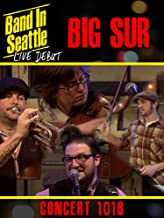 Big Sur - Band in Seattle: Live debut - Concert 101 B