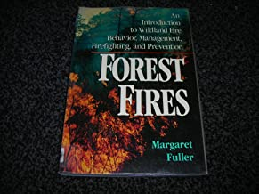 Forest Fires: An Introduction to Wildland Fire Behavior, Management, Firefighting, and Prevention (Wiley Nature Editions)
