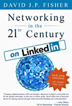Networking in the 21st Century... on LinkedIn: Creating Online Relationships and Opportunities