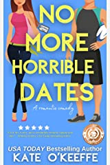 No More Horrible Dates: A laugh-out-loud sweet romantic comedy of love, friendship . . . and tea (High Tea Book 3) Kindle Edition