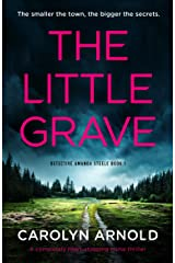 The Little Grave: A completely heart-stopping crime thriller (Detective Amanda Steele Book 1) Kindle Edition