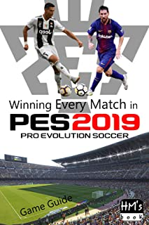 Winning Every Match in Pro Evolution Soccer 2019: PES Game Guide