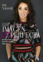 Guía de la imagen imperfecta (Spanish Edition)