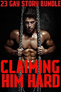 Claiming Him Hard 23 Gay Story Bundle