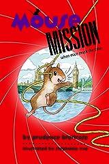Mouse Mission (A Mousenet Book) Kindle Edition