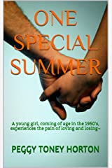 One Special Summer: A young girl, coming of age in the 1950's, experiences the pain of loving and losing~ Kindle Edition