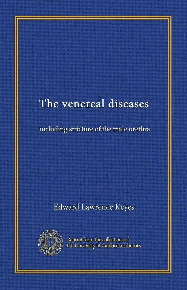 車アンテナコスチュームThe venereal diseases: including stricture of the male urethra