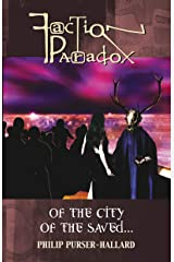 Faction Paradox: Of the City of the Saved... (Faction Paradox series) Kindle Edition