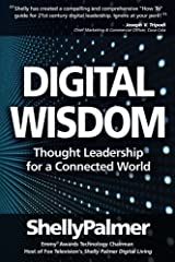 Digital Wisdom: Thought Leadership for a Connected World (Shelly Palmer Digital Living) Kindle Edition