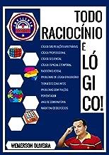 Todo Raciocínio é Lógico!: Raciocínio lógico para Concursos e provas. Todo o Conteúdo! (01 Livro 1) (Portuguese Edition)