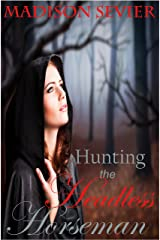 Hunting The Headless Horseman: A Rosie Peaks Adventure Kindle Edition