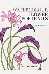 Watercolour Flower Portraits Kindle Edition