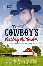 The Cowboy's Mixed-Up Matchmaker: a friends-to-more Montana Ranches Christian Romance (Saddle Springs Romance Series Book 2)