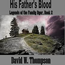 His Father's Blood: Legends of the Family Dyer, Book 2