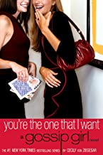 YOU'RE THE ONE THAT I WANT: A Gossip Girl Novel