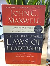 By John Maxwell - The 21 Irrefutable Laws of Leadership: Follow Them and People Will Follow You (10th Anniversary ITPE) (8...