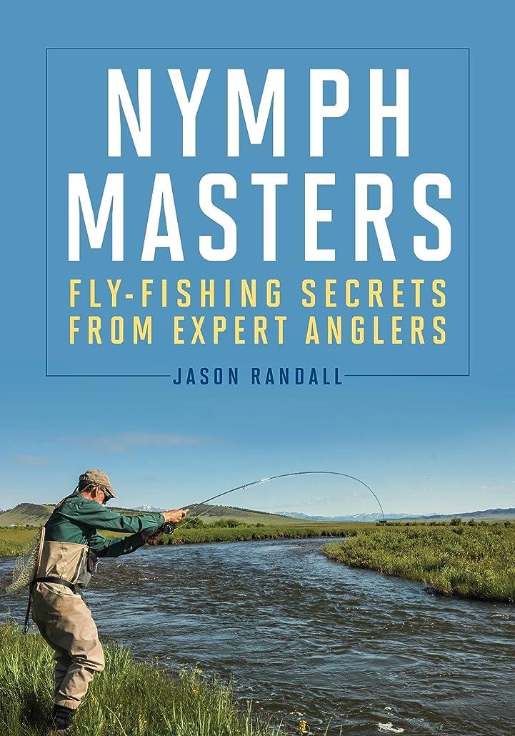 最高中世の南Nymph Masters: Fly-Fishing Secrets From Expert Anglers (English Edition)