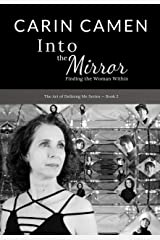 Into the Mirror: Finding the Woman Within (The Art of Defining Me Book 2) Kindle Edition
