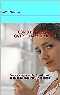 COMO PREVENIR Y CONTROLAR LA DIABETES: Previniendo y controlando  la diabetes, obtienes, Salud, Bienestar y Felicidad (JUVENTUD  DIVINO TESORO nº 1) (Spanish Edition)