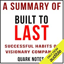A Summary of Built to Last: Successful Habits of Visionary Companies by Jim Collins and Jerry I. Porras