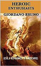 The Heroic Enthusiasts : (GLI EROICI FURORI) (English Edition)