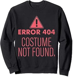 Error 404 Costume Not Found - DIY Halloween Costume Sweatshirt